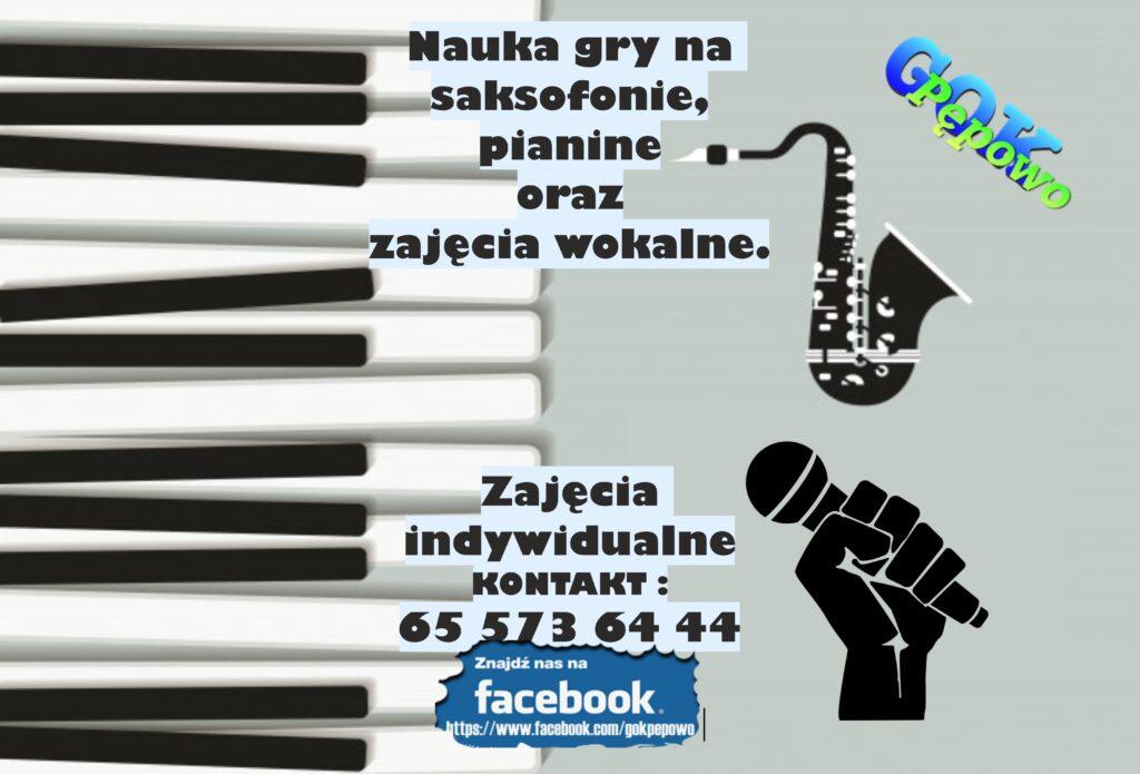 Nauka gry na saksofonie, pianinie oraz zajęcia wokalne. Kontakt 655736444